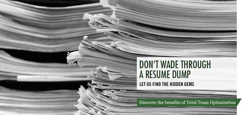 Don't wade through a resume dump. Let us find the hidden gems.